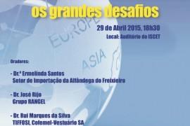 """""""Portugal e o Comércio Internacional: os grandes desafios"""", 29/04/2015, 18h30, Auditório do ISCET"""